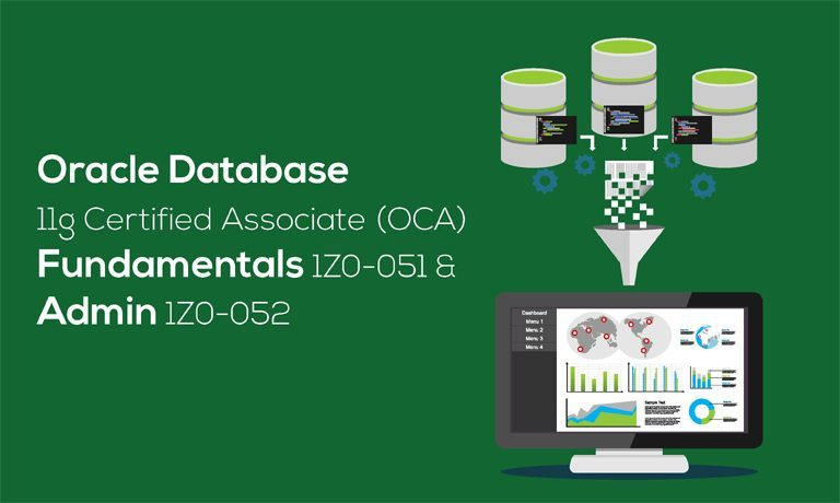 Oracle Database 11g: Administration 1Z0-052 and OCA Fundamentals 1Z0-051
