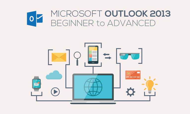 Microsoft outlook 2013 - BEGINNER TO ADVANCED