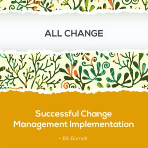 All Change Successful Change Management Implementation