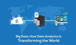 Big Data How Data Analytics Is Transforming the World