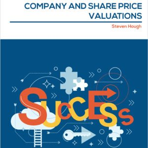 Discover the Most Effective Ways to Achieve Successful Company and Share Price Valuations