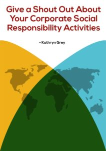 Give a Shout Out About Your Corporate Social Responsibility Activities