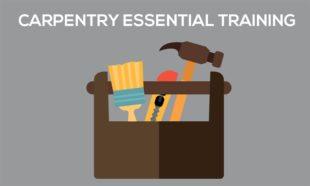 Carpentry Essential Training