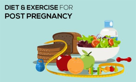 Diet and Exercise forPost Pregnancy