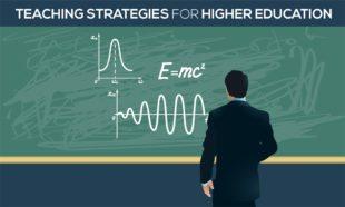 Teaching Strategies for Higher Education