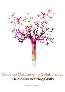 Develop Outstanding Collaborative Business Writing Skills