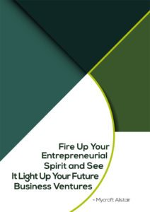 Fire Up Your Entrepreneurial Spirit and See It Light Up Your Future Business Ventures