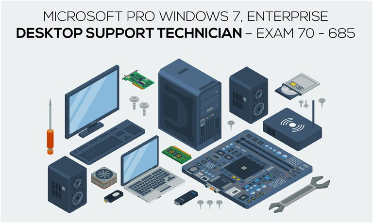 Desktop Support Technician >> Microsoft Pro Windows 7 Enterprise Desktop Support Technician