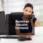 Become an Executive Secretarial