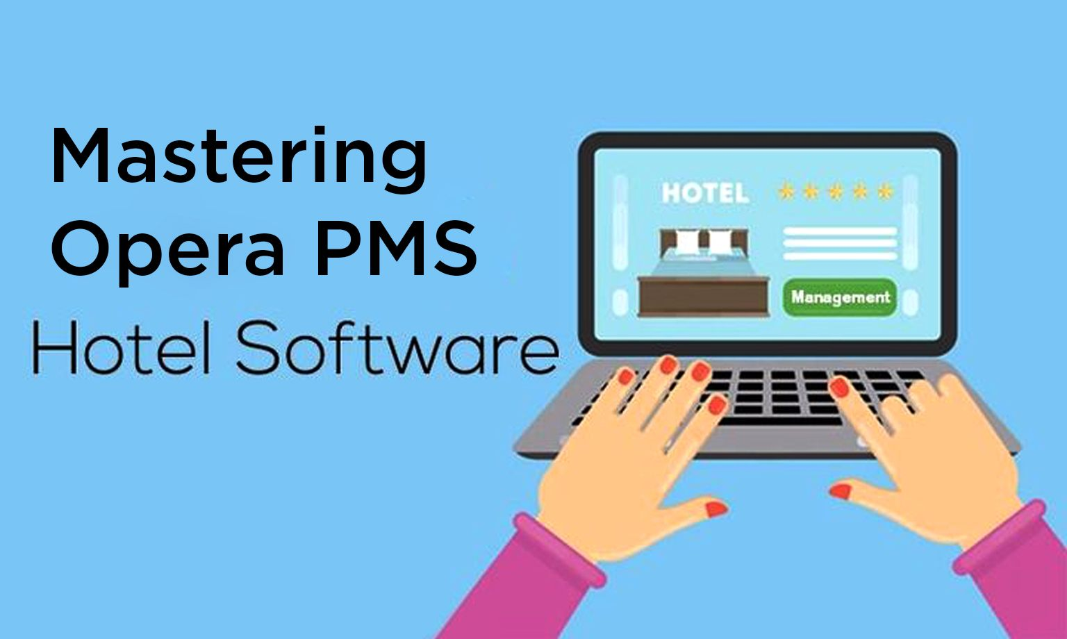 25% FREE Mastering Opera PMS Hotel Software - Global Edulink
