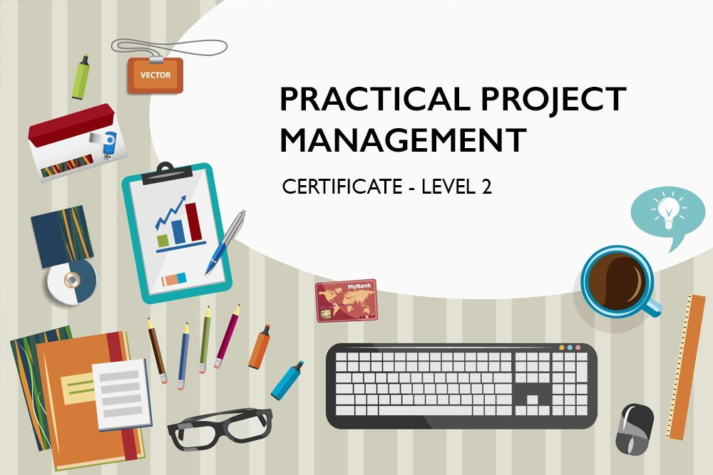 Certificate In Practical Project Management Course Level 2