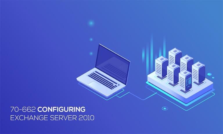 Configuring Exchange Server 2010 v70-662 courses online