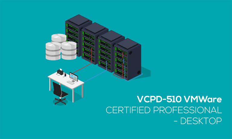 VCPD 510 VMWare Certified Professional Desktop Online Course