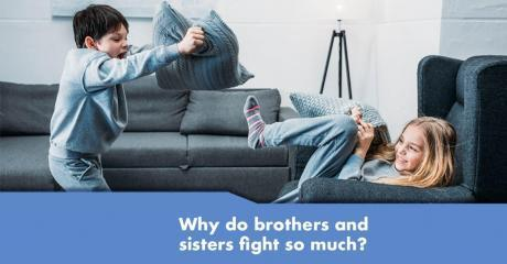 Why do brothers and sisters fight so much?