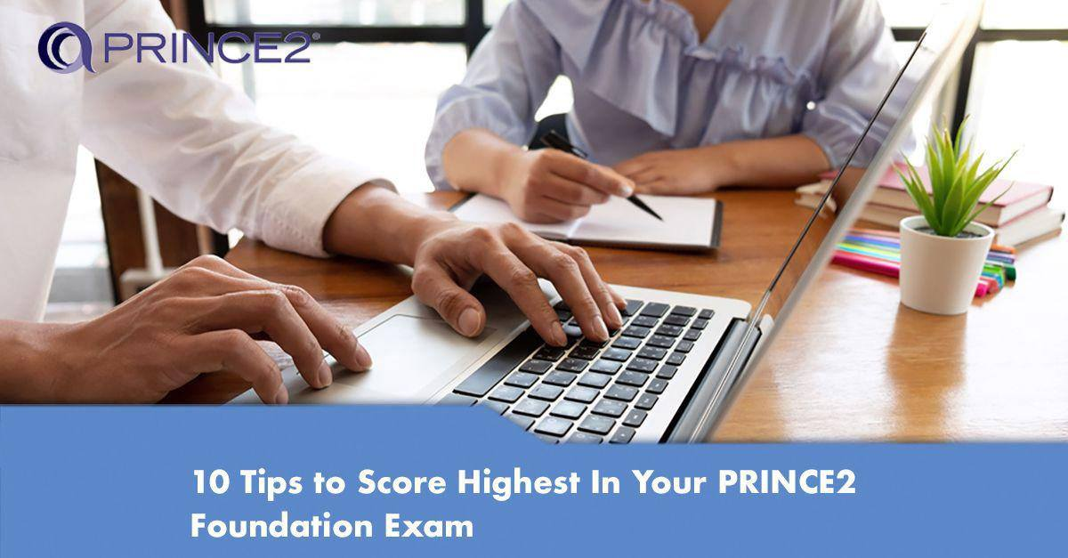 10 Tips to Score Highest In Your Prince2 Foundation Exam
