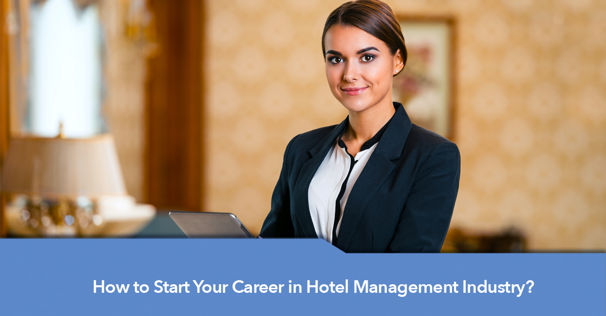 how-to-start-your-career-in-the-hotel-management-industry