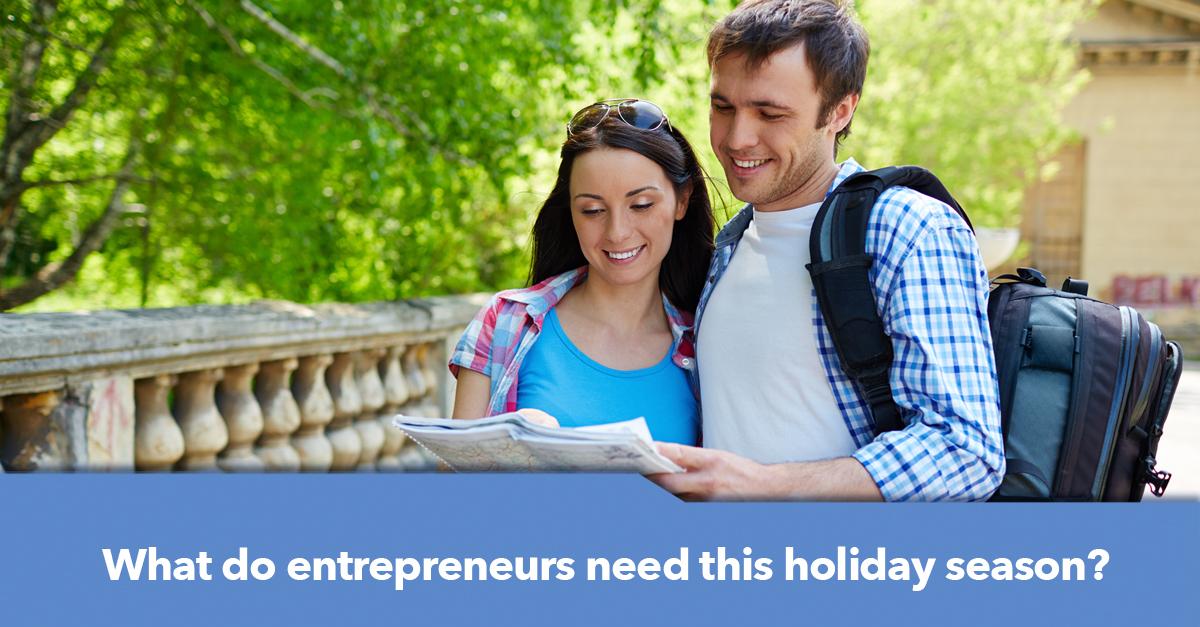 What Do Entrepreneurs Need This Holiday Season
